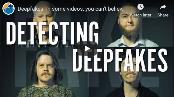 Rochester: Deepfakes: In some videos, you can't believe your eyes